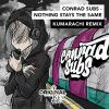 Conrad Subs - Nothing Stay The Same (Kumarachi Remix) (2021) [FLAC]